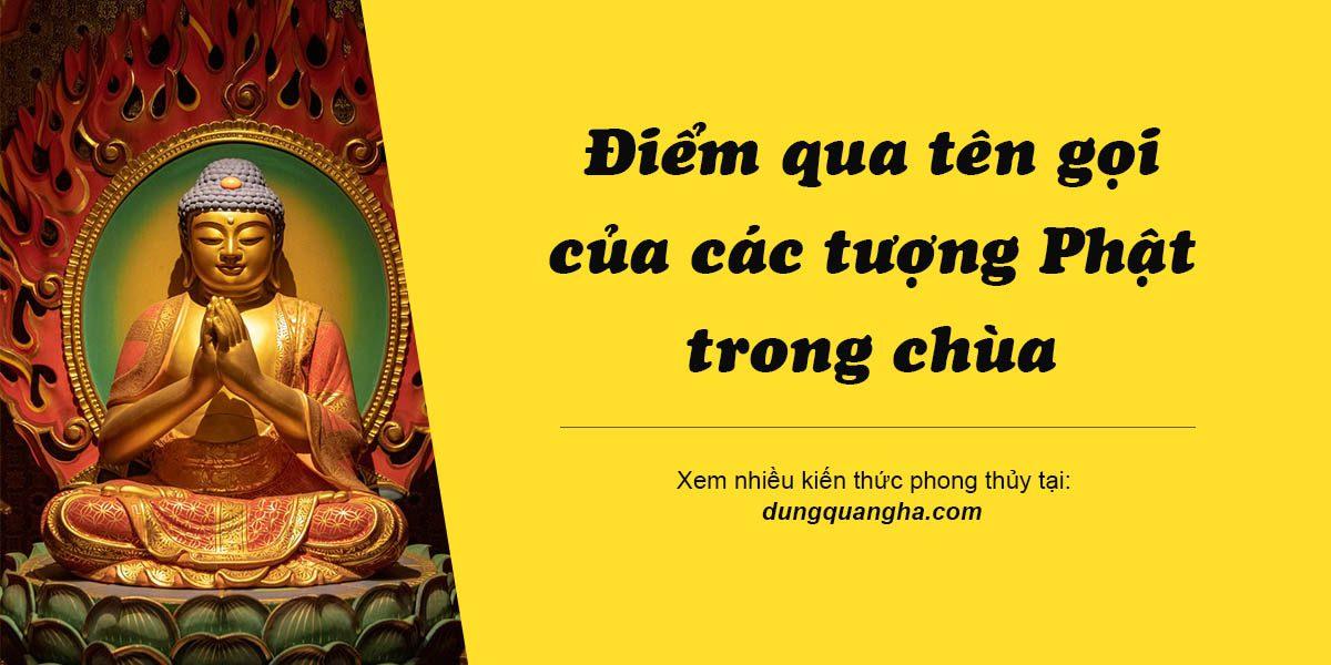 Điểm qua tên gọi của các tượng Phật trong chùa