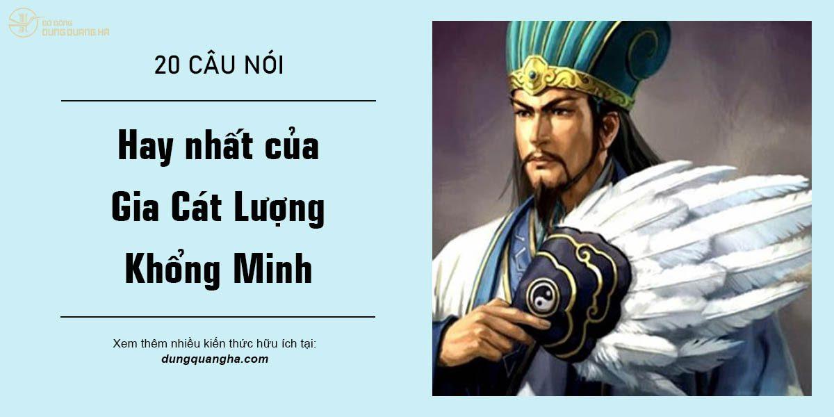 20 câu nói hay nhất của Gia Cát Lượng Khổng Minh