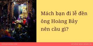Đi lễ đền ông Hoàng Bảy cầu gì?